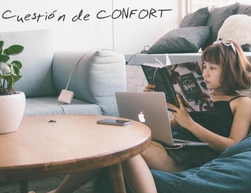 Cuestión de confort… necesitamos un hogar
